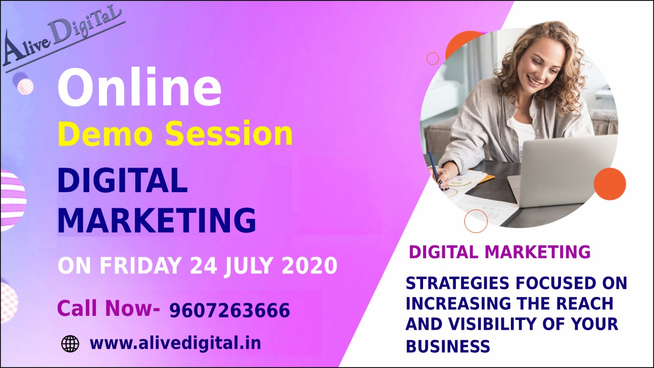 Attend Free Online demo session on Digital Marketing at Alive Digital & understand basics of it Date 24 July 2020 Time 6:00PM Book your seat : Alive Digital leading Digital Marketing Training Institute in Pune